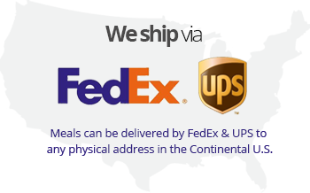We ship via FedEx and UPS. Meals can be delivered to any physical address in the Continental U.S.